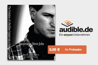 """Becoming Steve Jobs"" Biografie als kostenloses Hörbuch</b>"