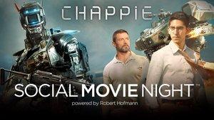 CHAPPIE - So war die Social Movie Night