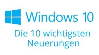 Windows 10: Die 10 wichtigsten Neuerungen im Überblick