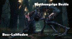 Bloodborne: Bluthungrige Bestie - Boss-Leitfaden