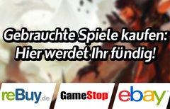 Gebrauchte Spiele kaufen: Hier...