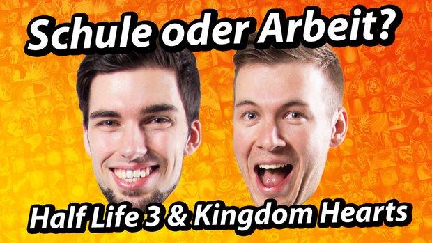 GIGA InTeam: Schule oder Arbeit? Half Life 3 & Kingdom Hearts