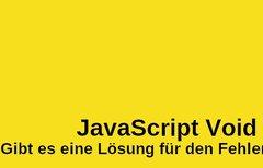 JavaScript Void 0 – Gibt es...