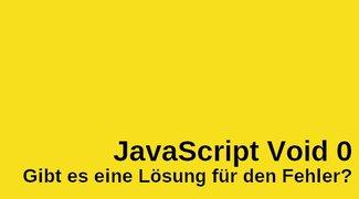 JavaScript Void 0 – Gibt es eine Lösung für den Fehler?