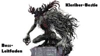 Bloodborne: Kleriker-Bestie - Boss-Leitfaden