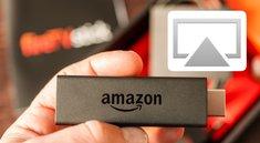 AirPlay mit dem Fire TV (Stick) – eine Alternative für Apple TV?