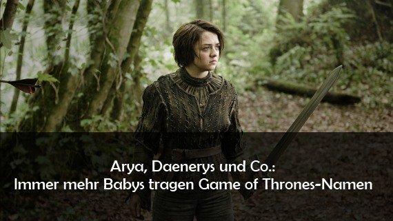 Game of Thrones-Namen: Arya, Khaleesi und Tyrion statt Kevin und Co. als Kindernamen im Aufschwung