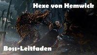 Bloodborne: Hexe von Hemwick - Boss-Leitfaden