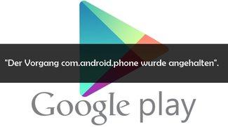 """""""Der Vorgang com.android.phone wurde angehalten"""": Lösungen und Hilfe"""