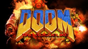 Doom - The Roguelike