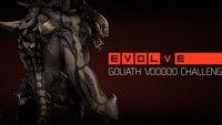 Evolve: Die Goliath Voodoo Challenge an diesem Wochenende