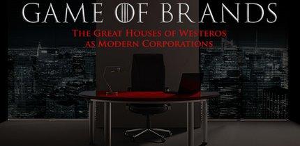 Game of Brands statt Game of Thrones: Wie würden die adeligen Häuser als moderne Konzerne und Unternehmen aussehen?