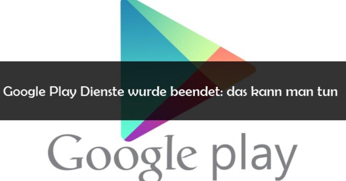 google play-dienste wurde beendet