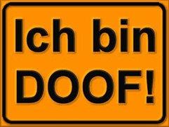 Hier ist dein Schild: Gibt es doofe Menschen?
