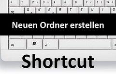 Neuen Ordner per Shortcut...