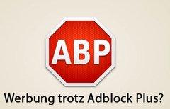 Werbung trotz Adblock Plus:...