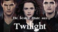 Die besten Zitate aus Twilight: Die bekanntesten Sprüche aus der Vampir-Saga