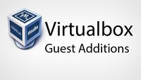 Virtualbox Guest Additions installieren – So geht's