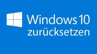 Windows 10 zurücksetzen (auf Werkseinstellungen) – so geht's