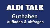Aldi Talk: Guthaben abfragen – so geht's