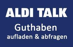 Aldi Talk aufladen & Guthaben...