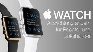 Apple Watch: Ausrichtung für Rechts- und Linkshänder ändern – so geht's