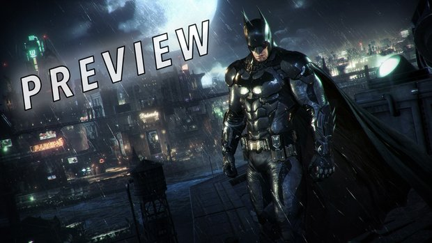 Batman Arkham Knight Preview: Das Ende ist nah