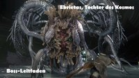 Bloodborne: Ebrietas, Tochter des Kosmos - Boss-Leitfaden