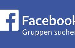 Facebook Gruppen suchen und...