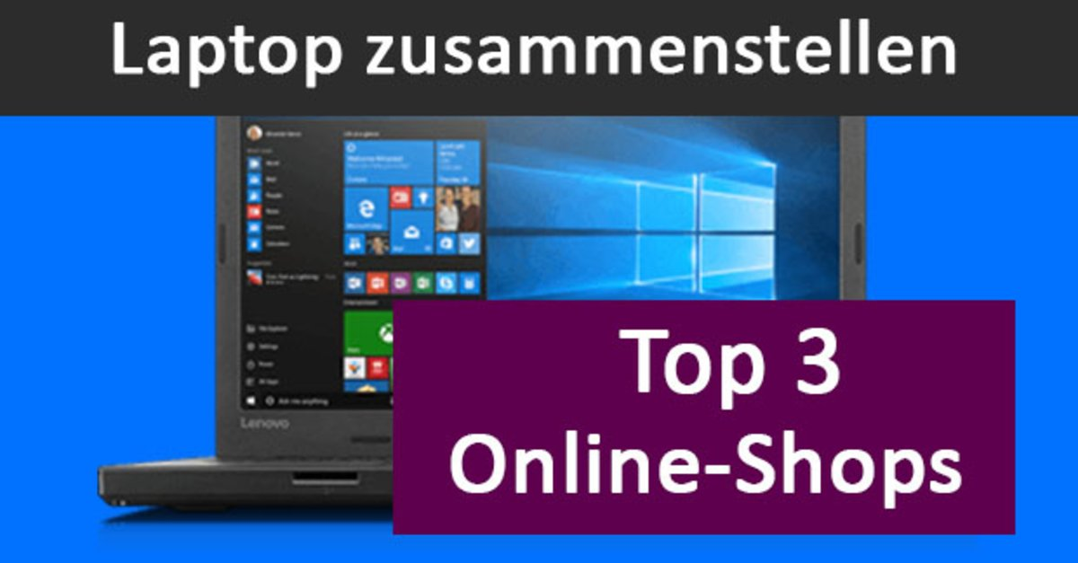 laptop zusammenstellen unsere top 3 online shops daf r giga. Black Bedroom Furniture Sets. Home Design Ideas
