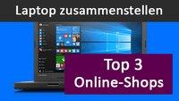 Laptop zusammenstellen: Unsere Top 3 Online-Shops dafür