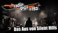 radio giga #193: Das Aus von Silent Hills, die Folgen für Konami & paid mods auf Steam