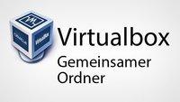Virtualbox : Gemeinsamer Ordner – So geht's