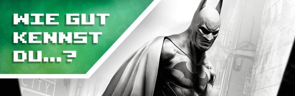 wie gut kennst du batman arkham_banner