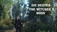 The Witcher 3: Die 10 besten Mods und wie ihr sie installiert