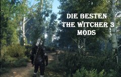 The Witcher 3 Mods: Die besten...