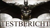 Batman Arkham Knight Test: Ein grandioses Finale