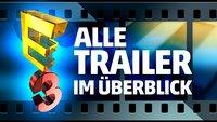 E3 2015: Alle Trailer in der Übersicht!