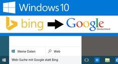 Windows 10: Standard-Suchmaschine von Bing auf Google ändern (auch Cortana) – So geht's
