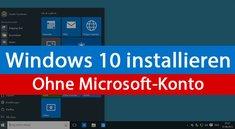 Windows 10 ohne Microsoft-Konto installieren – So geht's