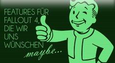 Fallout 4: Bethesda, diese Features wünschen wir uns!