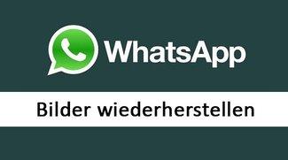 WhatsApp für Android: Bilder wiederherstellen - so gehts