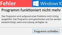 Windows 10: Programm funktioniert nicht oder stürzt ab – Was tun?