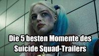 Suicide Squad: Die 5 besten Momente des Trailers