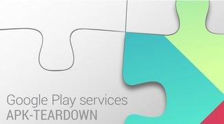 Google Play Dienste: Sezierte App weist auf bessere Standorterkennung, Smart Lock & mehr hin [APK-Teardown]