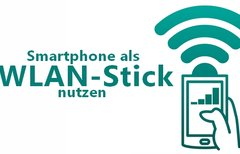 Handy als WLAN-Stick nutzen -...