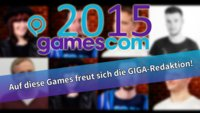 gamescom 2015: Auf diese Games freuen sich Martin, Kristin & Co.!
