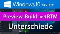 Windows 10: Insider Preview, Build und RTM – Unterschiede erklärt
