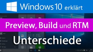 Windows 10: Insider Preview, Build und RTM – Unterschiede erklärt