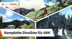 <i>ARK - Survival Evolved:</i> Alle Dinos und Kreaturen in einer Liste